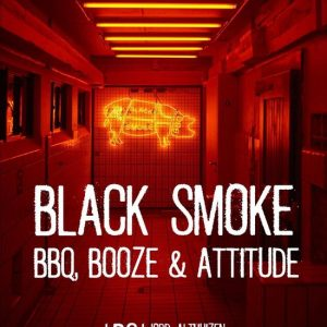 Black Smoke bbq, booze, attitude